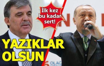 """Erdoğan'dan, Abdullah Gül'e:""""Yazıklar olsun"""""""