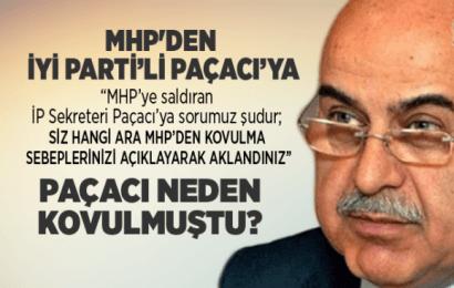 MHP'den İYİ Parti'li Paçacı'ya Sert Açıklama Geldi…!
