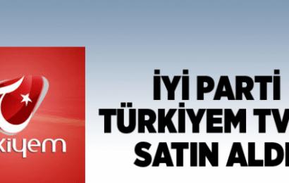 İYİ Parti Türkiyem TV'yi Satın Aldı…!