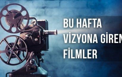 Bu Hafta Vizyona Giren İzleyebileceğiniz Filmler…!